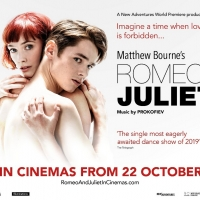 Matthew Bourne's ROMEO & JULIET Comes To Cinemas Nationwide On 22 October