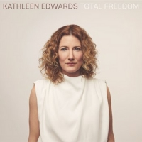 Kathleen Edwards Returns to Music with TOTAL FREEDOM