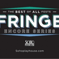 Lineup Announced For 15th Annual FRINGE ENCORE SERIES At SoHo Playhouse