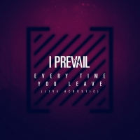 I Prevail Share Acoustic 'Every Time You Leave' Video Photo
