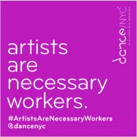 Dance/NYC Announces #ArtistsAreNecessaryWorkers Campaign Photo