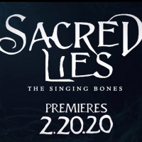 SACRED LIES: THE SINGING BONES Premieres February 20th on Facebook Watch