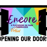 Playhouse On Park Announces ENCORE! A Virtual Fundraiser