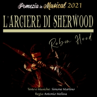 ROBIN HOOD L'ARCIERE DI SHERWOOD al POMEZIA IN MUSICAL 2021 Photo