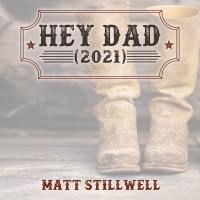Matt Stillwell Re-Records 'Hey Dad' Photo