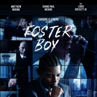 Shaquille O'Neal Presents FOSTER BOY Starring Matthew Modine