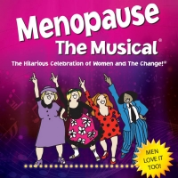 MENOPAUSE THE MUSICAL Will Be Performed at Coral Springs Center For The Arts in January