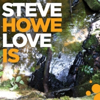Steve Howe Announces Release Date for LOVE IS