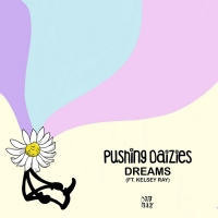 Pushing Daizies Returns With 'Dreams' Featuring Kelsey Ray Photo