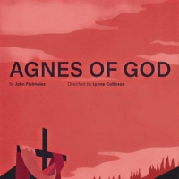Epic Theatre Company Will Produce the First Major Local Revival of AGNES OF GOD