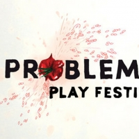 Z Space Presents The Second Annual Problematic Play Festival