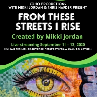 BWW Review: FROM THESE STREETS I RISE, Live-streamed from CoHo Theatre Photo