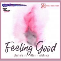 Judson Arts Presents FEELING GOOD: PLEASURE AS RITUAL RESISTANCE Photo