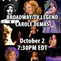 Legendary Broadway & TV Star-Carole Demas-Live Stream This Friday night Special Offer