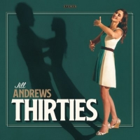 Jill Andrews to Release New Album THIRTIES