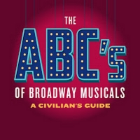 Scott Miller Releases THE ABC'S OF BROADWAY MUSICALS: A CIVILIAN'S GUIDE Photo
