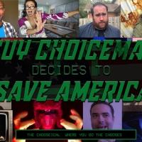 Matt Cox Presents GUY CHOICEMAN DECIDES TO SAVE AMERICA, Featuring the Original Off-B Photo