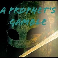Dunvegan Productions Presents A PROPHET'S GAMBLE Photo