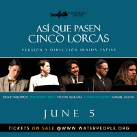 Water People Announces ONLINE SEASON Live Presenting A Tribute To Lorca And A Cast Reunion 21 Years Later