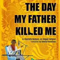 Voyage Theater Company Presents Staged Reading Of THE DAY MY FATHER KILLED ME Photo