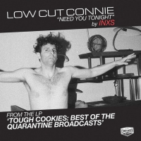 Low Cut Connie Covers INXS' 'Need You Tonight' Photo