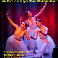 THE CORN MO & LOVE SHOW HOLIDAY SHOW Comes To The Slipper Room On December 30 Photo