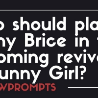 BWW Prompts: Who Should Lead the Upcoming FUNNY GIRL Revival? Photo