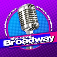 IndieWorks Announces BITE-SIZED BROADWAY- A Mini-Musical Podcast Photo