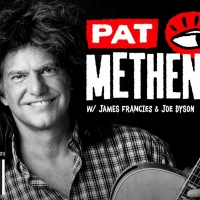PAT METHENY SIDE-EYE Announced at Patchogue Performing Arts Center Photo