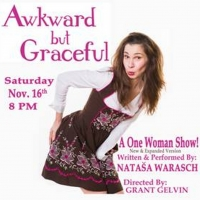 AWKWARD BUT GRACEFUL Opens in San Diego Saturday, November 16