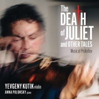 Violinist Yevgeny Kutik to Release New Album THE DEATH OF JULIET AND OTHER TALES Photo