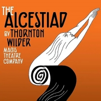 Magis Theatre Company Reschedules Production of THE ALCESTIAD to June 2021