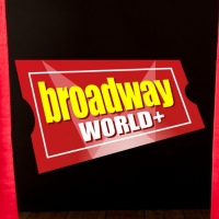 Get the Most Out of Your Theater Content with BroadwayWorld+ and BroadwayWorld+ Photo