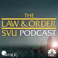 LAW AND ORDER: SVU THE PODCAST to Launch After Tonight's Episode
