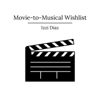 BWW Blog: Movie-to-Musical Wishlist Photo