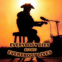 Shane Owens' Latest Single 'Everybody Dies But Not Everybody Lives' Now Available Photo