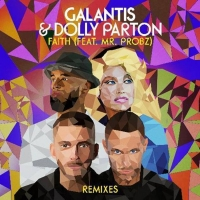 Galantis, Dolly Parton & Mr. Probz Premiere 'Faith' Remixes