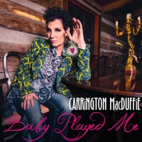 CARRiNGTON MacDUFFiE Releases 'Baby Played Me' Photo