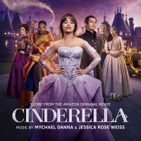 CINDERELLA Score from the Amazon Original Movie by Mychael Danna & Jessica Rose Weiss Photo