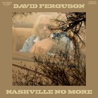 David Ferguson To Release 'Nashville No More' On Fat Possum Records Photo