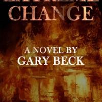 Gary Becks Novel EXTREME CHANGE Released Photo