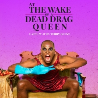 Celebration Theatre Will Present AT THE WAKE OF A DEAD DRAG QUEEN Photo