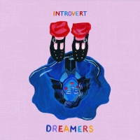 Introvert Releases New Single 'Dreamers'