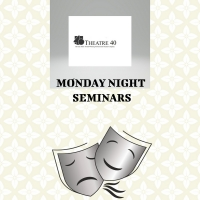 Theatre 40 Presents Spring Seminars Series Photo
