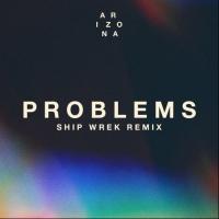 A R I Z O N A Releases 'Problems (Ship Wrek Remix)'