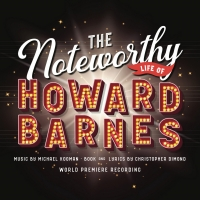 Premiere Recording Of THE NOTEWORTHY LIFE OF HOWARD BARNES Now Available