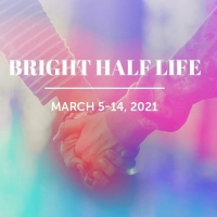 BWW Review: BRIGHT HALF LIFE at Iowa Stage: Theatre Continuing to Adapt Through Pandemic Photo