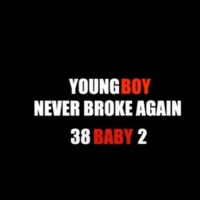 Youngboy Never Broke Again Announces 38 BABY 2 Release Date With Official Trailer