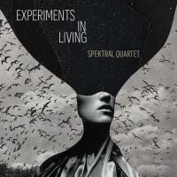 Spektral Quartet Presents EXPERIMENTS IN LIVING Album Release Party on Zoom Photo