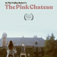 In The Valley Below Release Digital HD of Their Motion Picture THE PINK CHATEAU